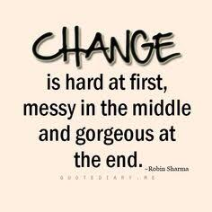 change-hard-messy-gorgeous