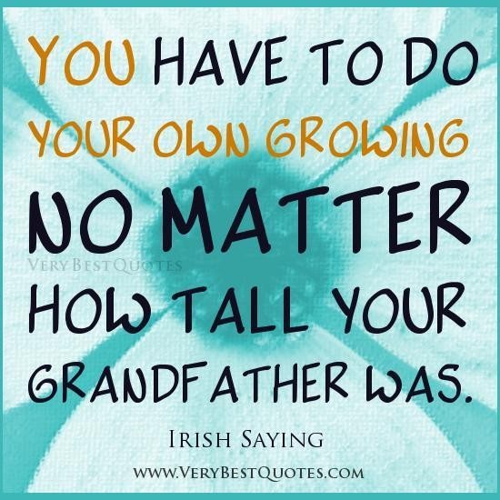 you-must-do-your-own-growing-irish-saying